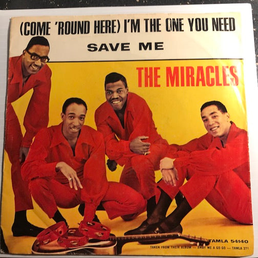 Miracles - (Come Round Here) I'm The One You Need b/w Save Me - Tamla #54140 - Motown