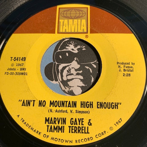 Marvin Gaye & Tammi Terrell - Ain't No Mountain High Enough b/w Give A Little Love - Tamla #54149 - Motown - Northern Soul