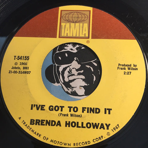 Brenda Holloway - I've Got To Find It b/w You've Made Me So Very Happy - Tamla #54155 - Motown - Northern Soul