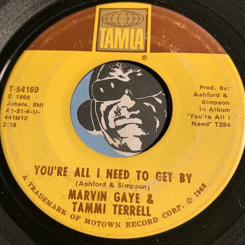 Marvin Gaye & Tammi Terrell - You're All I Need To Get By b/w Two Can Have A Party - Tamla #54169 - Motown