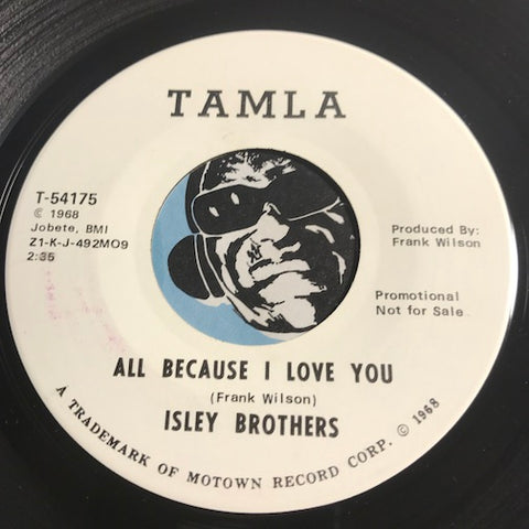 Isley Brothers - All Because I Love You b/w same - Tamla #54175 - Motown - Northern Soul