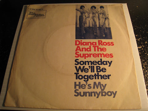 Diana Ross & Supremes - Someday We'll Be Together b/w He's My Sunny Boy - Tamla Motown #006-90746 - Motown - Northern Soul