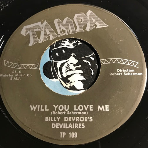 Billy Devroe's Devilaires - Will You Love Me b/w The Love Of Bridey Murphy - Tampa #109 - Teen Doowop