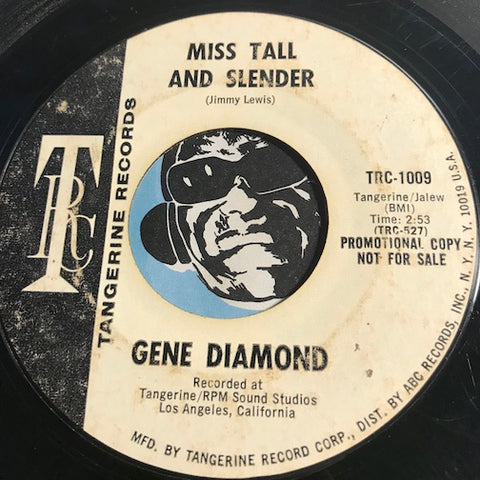 Gene Diamond - Miss Tall And Slender b/w I Told You So - Tangerine (TRC) #1009 - R&B Soul