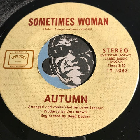 Autumn - Sometimes Woman b/w It's Not Very Hard - Tapestry #1082 - Modern Soul