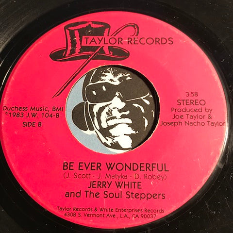 Jerry White & Soul Steppers - Let Your Body Move b/w Be Ever Wonderful - Taylor #104 - Modern Soul - Funk Disco