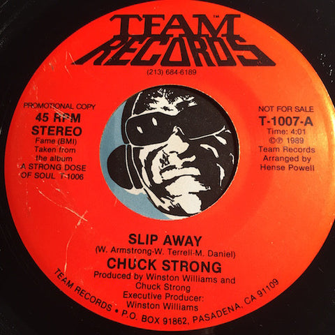 Chuck Strong - Slip Away b/w same - Team #1007 - Modern Soul