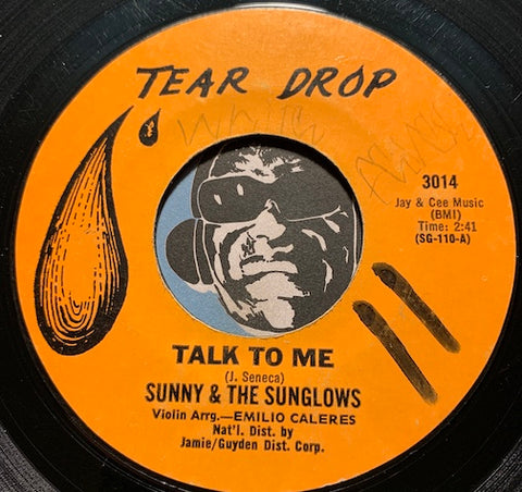 Sunny & Sunglows - Talk To Me b/w Every Week Every Month Every Year - Tear Drop #3014 - Chicano Soul