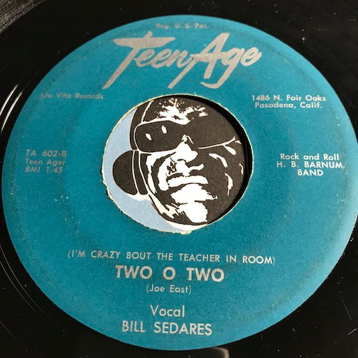 Bill Sedares - (I'm Crazy Bout The Teacher In Room) Two O Two b/w Song Of The Bongo Drums - Teen Age #601 - Popcorn Soul