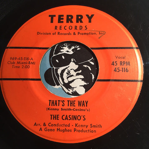 Casino's - That's The Way b/w Too Good To Be True - Terry #116 - Doowop - Northern Soul