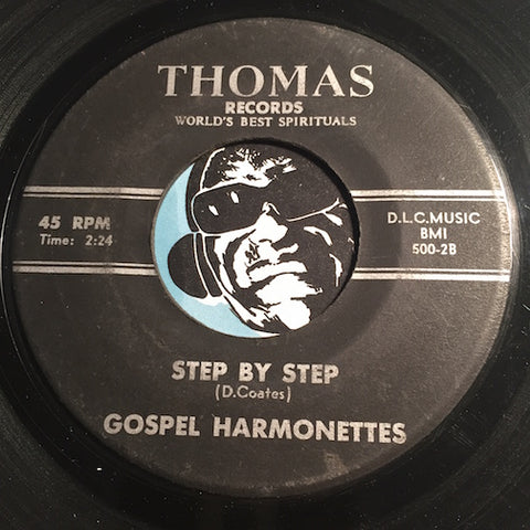 Gospel Harmonettes - Step By Step b/w You've Been Good To Me - Thomas #500 - Gospel Soul
