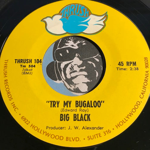 Big Black - Try My Bugaloo b/w Two Moonlins And Mother - Thrush #104 - Funk