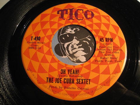 Joe Cuba Sextet - Oh Yeah b/w Sock It To Me - Tico #490 - Latin - Latin Jazz