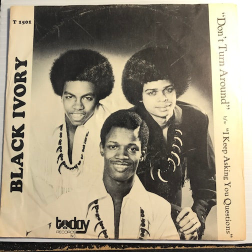 Black Ivory - I Keep Asking You Questions b/w Don't Turn Around - Today #1501 - Sweet Soul - Funk