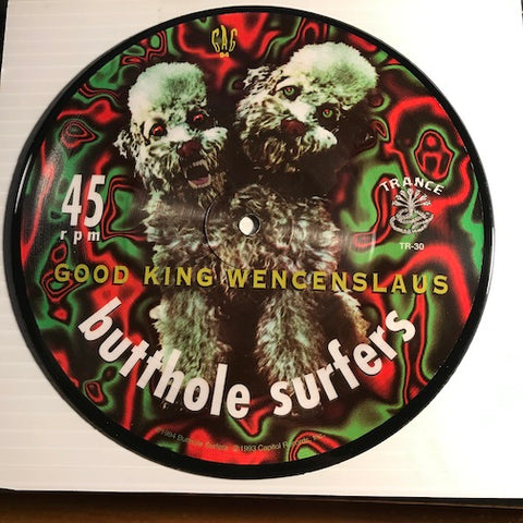 Butthole Surfers - Good King Wencenslaus b/w The Lord Is A Monkey - Trance Syndicate #30 - 80's / 90's / 2000's