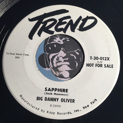 Big Danny Oliver - Sapphire b/w I Wanna Go Steady - Trend #30-012 -  R&B Rocker