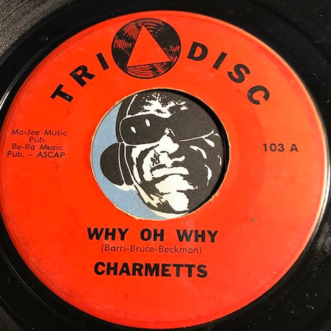 Charmetts - Why Oh Why b/w On A Night Like Tonight - Tri Disc #103 - Doowop - Girl Group
