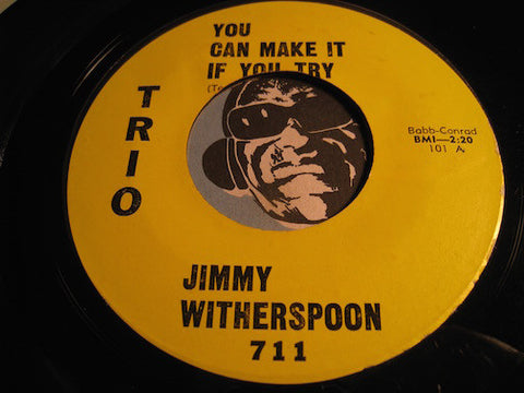 Jimmy Witherspoon - You Can Make It If You Try b/w I Gotta Go Home - Trio #711 - R&B Blues