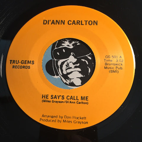 Di'ann Carlton - He Says Call Me b/w I Blew It Again - Tru-Gems #501 - Modern Soul