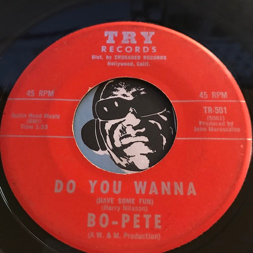 Bo-Pete - Do You Wanna (Have Some Fun) b/w Groovy Little Suzie - Try #501 - Garage Rock