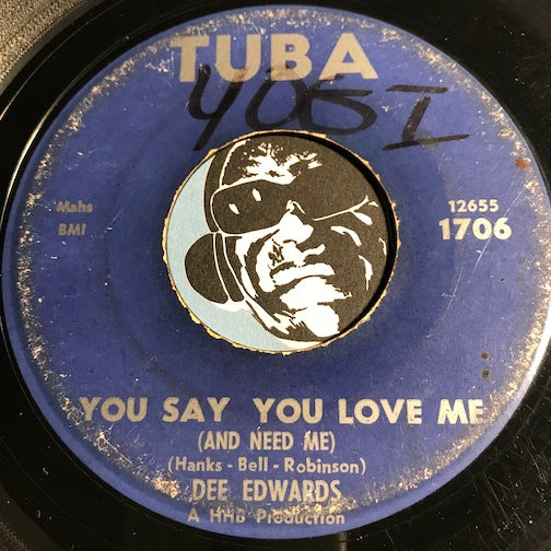 Dee Edwards - You Say You Love Me (And Need Me) b/w Tired Of Staying Home - Tuba #1706 - Northern Soul