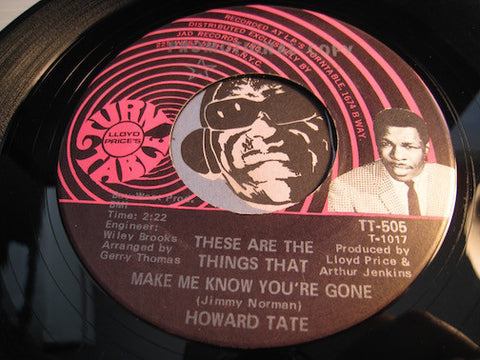 Howard Tate - These Are The Things That Make Me Know You're Gone b/w That's What Happens - Turntable #505 - R&B Soul