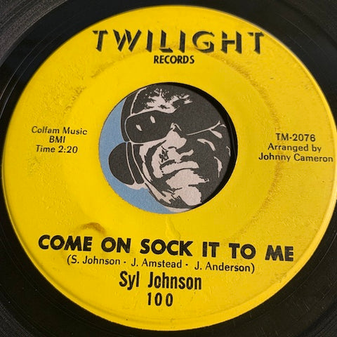 Syl Johnson - Come On Sock It To Me b/w Try Me - Twinight #100 - Funk