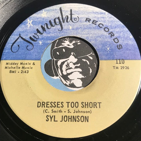Syl Johnson - Dresses Too Short b/w I Can Take Care Of Business - Twinight #110 - Funk