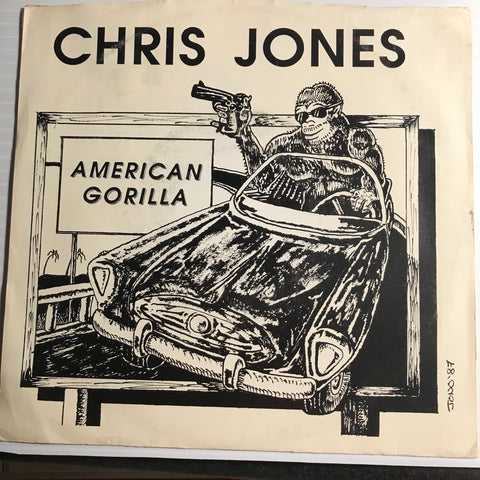 Chris Jones - American Gorilla b/w Shades Of Gray - U.S.A. #003 - Punk - 80's / 90's / 2000's