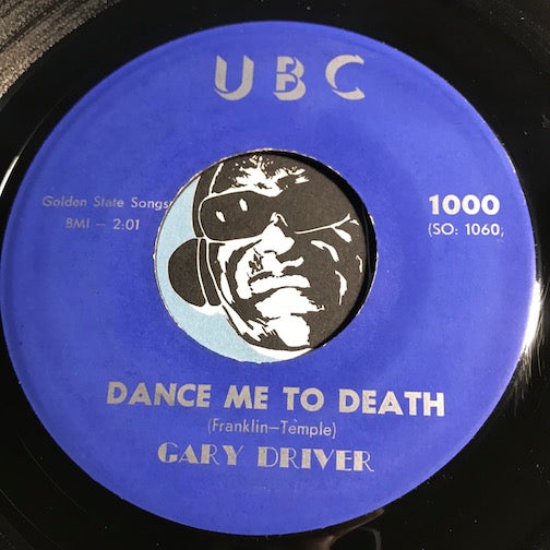 Gary Driver - Dance Me To Death b/w I'm Yours - UBC #1000 - Rockabilly