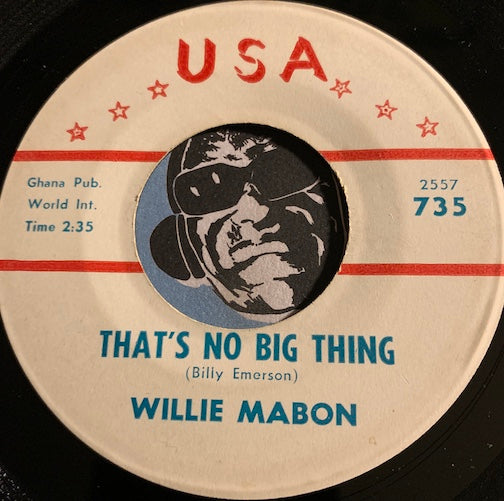 Willie Mabon - That's No Big Thing b/w Just Got Some - USA #735 - R&B Soul