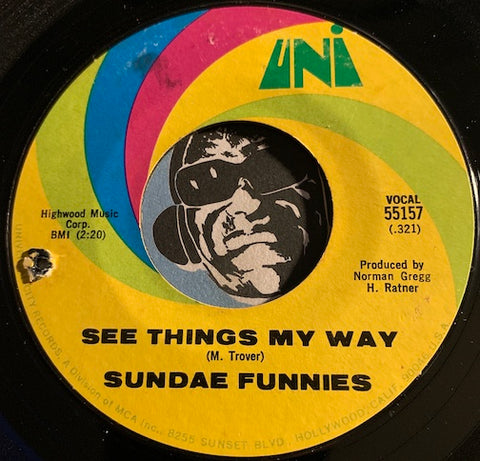 Sundae Funnies - See Things My Way b/w Baby I Could Be So Good At Loving You - Uni #55157 - Psych Rock