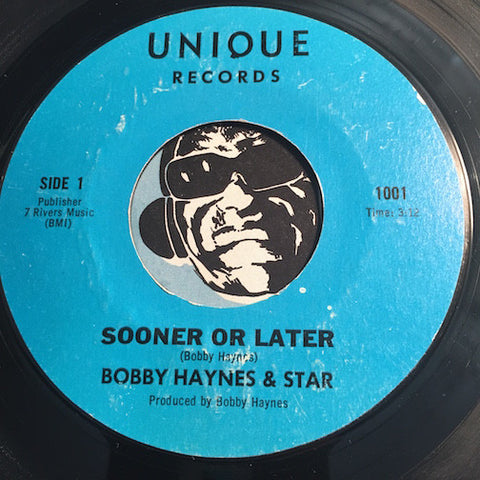 Bobby Haynes & Star - Sooner Or Later b/w Disco 88 - Unique #1001 - Modern Soul