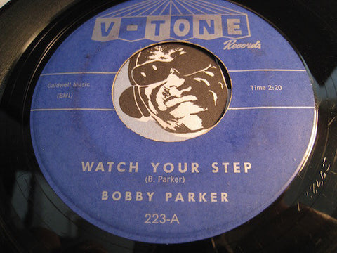 Bobby Parker - Watch Your Step b/w Steal Your Heart Away - V-Tone #223 - R&B - Mod