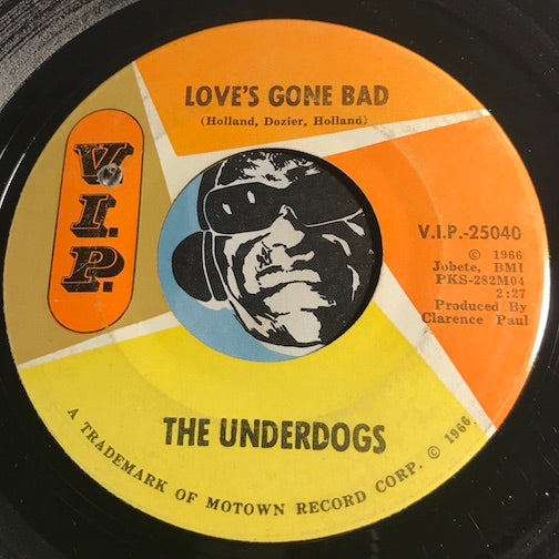 Underdogs - Love's Gone Bad b/w Mo Jo Hanna - VIP #25040 - Garage Rock