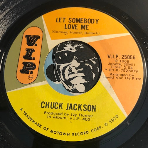 Chuck Jackson - Let Somebody Love Me b/w Two Feet From Happiness - VIP #25056 - Northern Soul - Motown - Funk