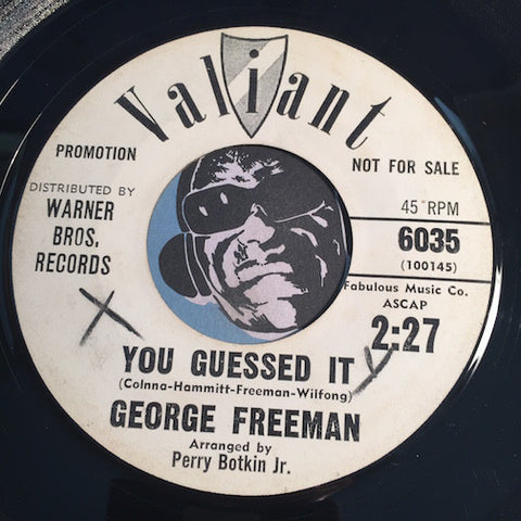 George Freeman - You Guessed It b/w Come To Me - Valiant #6035 - Northern Soul
