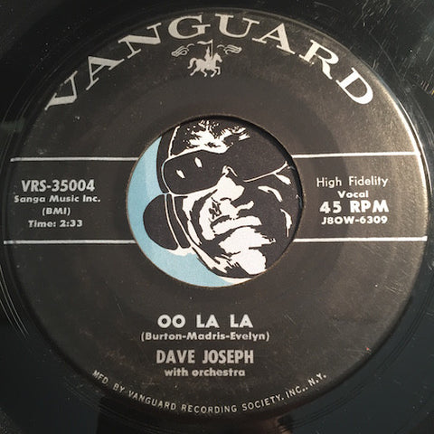 Dave Joseph - Oo La La b/w Another Mile To Go - Vanguard #35004 - R&B Rocker