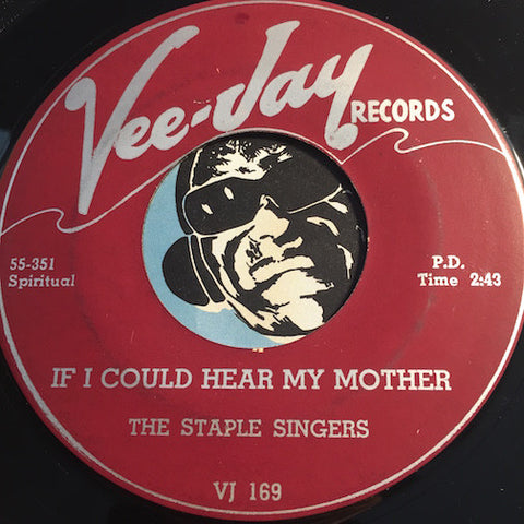Staple Singers - If I Could Hear My Mother b/w God's Wonderful Love - Vee Jay #169 - Gospel Soul