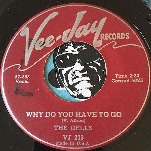 Dells - Why Do You Have To Go b/w Dance Dance Dance - Vee Jay #236 - Doowop