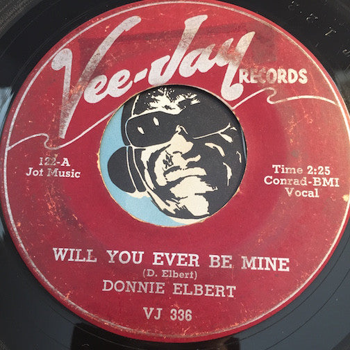 Donnie Elbert - Will You Ever Be Mine b/w Hey Baby - Vee Jay #336 - Doowop