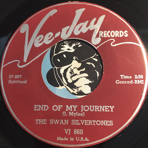Swan Silvertones - End Of My Journey b/w Jesus He's Alright With Me - Vee Jay #860 - Gospel Soul