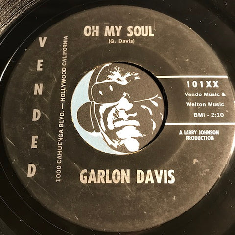 Garlon Davis - Oh My Soul b/w Stop Crying - Vended #101 - R&B Soul - R&B Blues