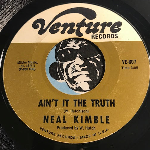 Neal Kimble - I've Made A Reservation (In My Life For You) b/w Ain't It The Truth - Venture #607 - R&B Soul