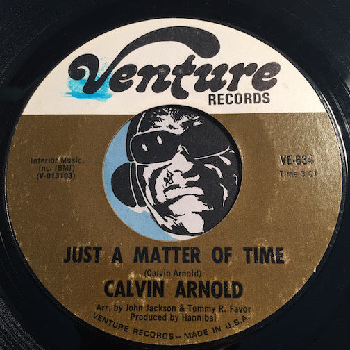Calvin Arnold - Just A Matter Of Time b/w You Got To Live For Yourself - Venture #634 - Funk