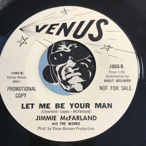 Jimmie McFarland & Monks - Let Me Be Your Man b/w I (Who Have Nothing) - Venus #1065 - Garage Rock - Soul