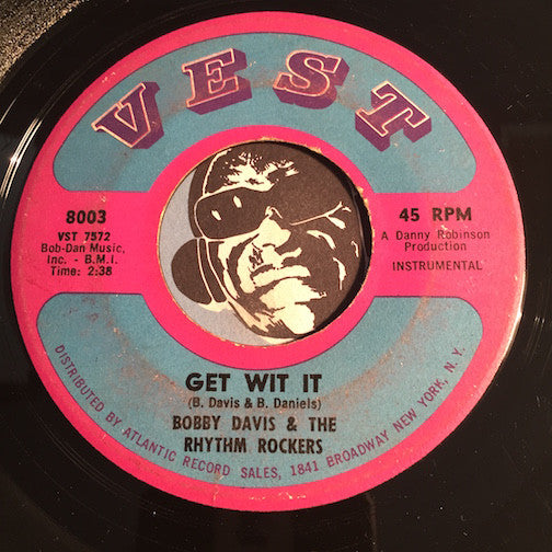 Bobby Davis & Rhythm Rockers - Get Wit It b/w The Monkey Shout - Vest #8003 - Funk - R&B Mod