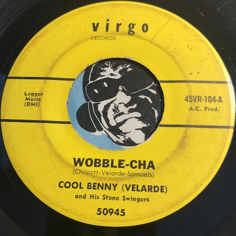 Cool Benny (Velarde) - Wobble Cha b/w Perucho - Virgo #104 - Latin Jazz - R&B Mod - Latin