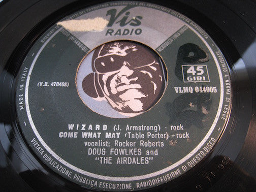 Doug Fowlkes & Airdales - Wizard - Come What May b/w Lucille - Dishrag - Vis Radio EP #044005 - Rock n Roll