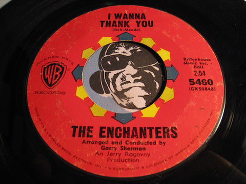 Enchanters - I Wanna Thank You b/w I'm A Good Man - WB #5460 - Sweet Soul